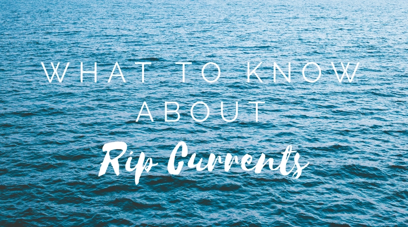 What to Know About Rip Currents