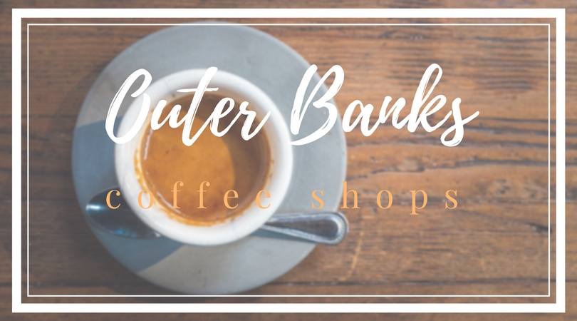 Outer Banks Coffee Shops