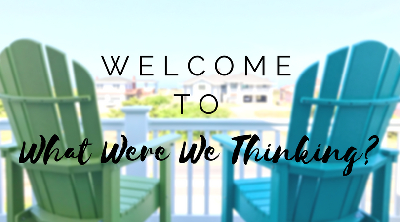 What Were We Thinking - Our Brand New Outer Banks Vacation Rental Home